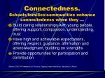 connectedness schools families communities enhance connectedness when they