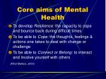 core aims of mental health