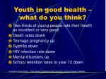 youth in good health what do you think