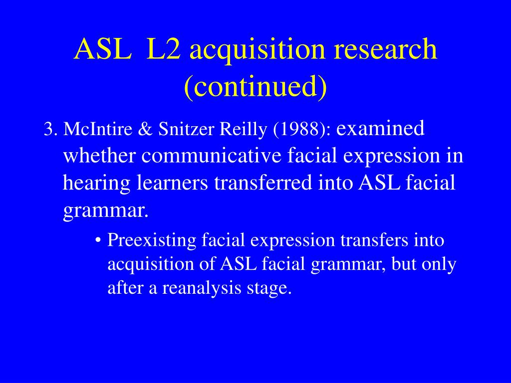 ASL  L2 acquisition research (continued)
