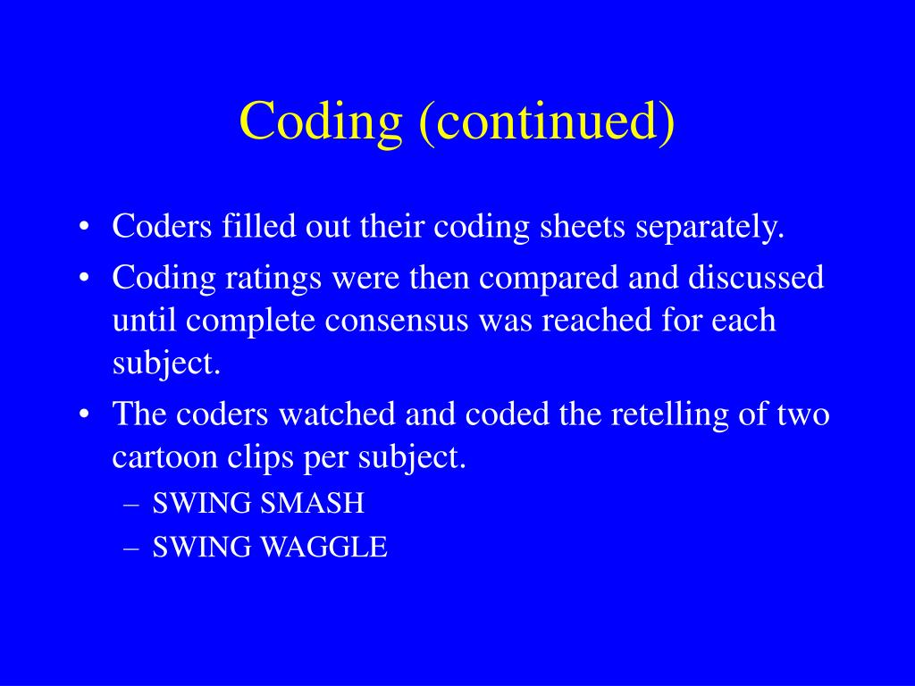 Coding (continued)