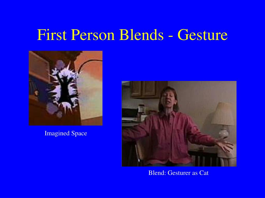 First Person Blends - Gesture