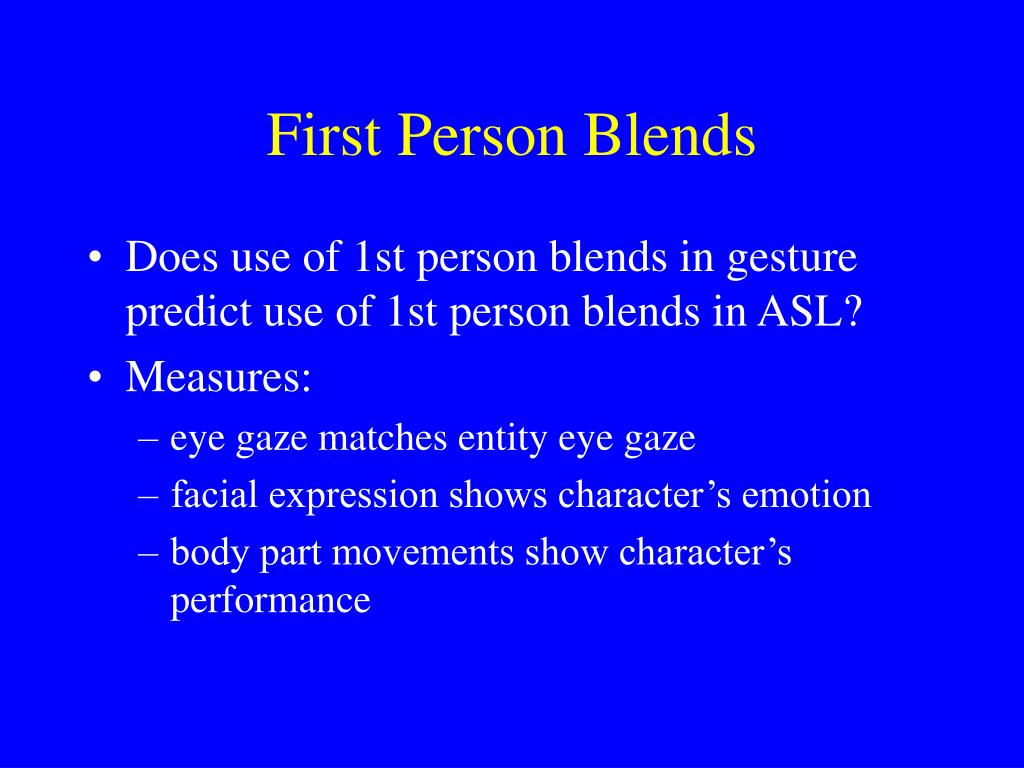 First Person Blends