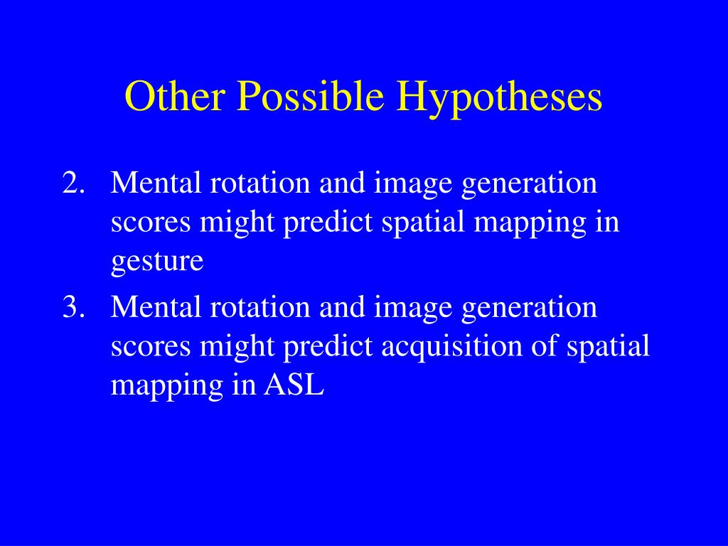 Other Possible Hypotheses