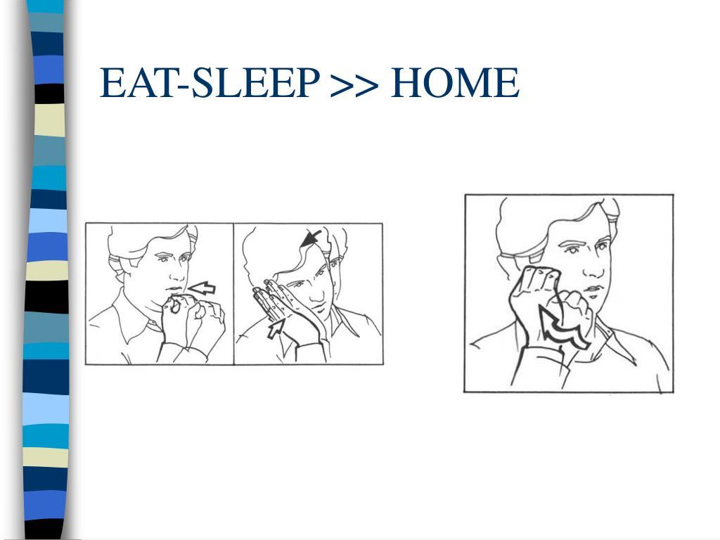EAT-SLEEP >> HOME