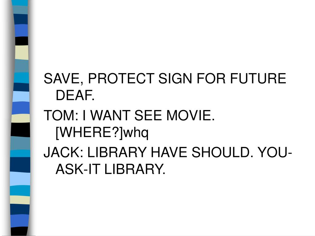 SAVE, PROTECT SIGN FOR FUTURE DEAF.