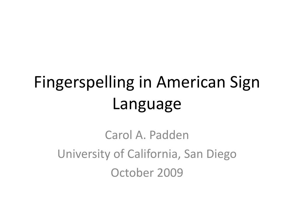 fingerspelling in american sign language l.