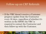 follow up on crp referrals