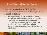 pre referral requirements