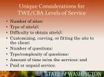 unique considerations for twe cba levels of service