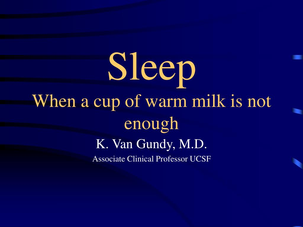 sleep when a cup of warm milk is not enough l.