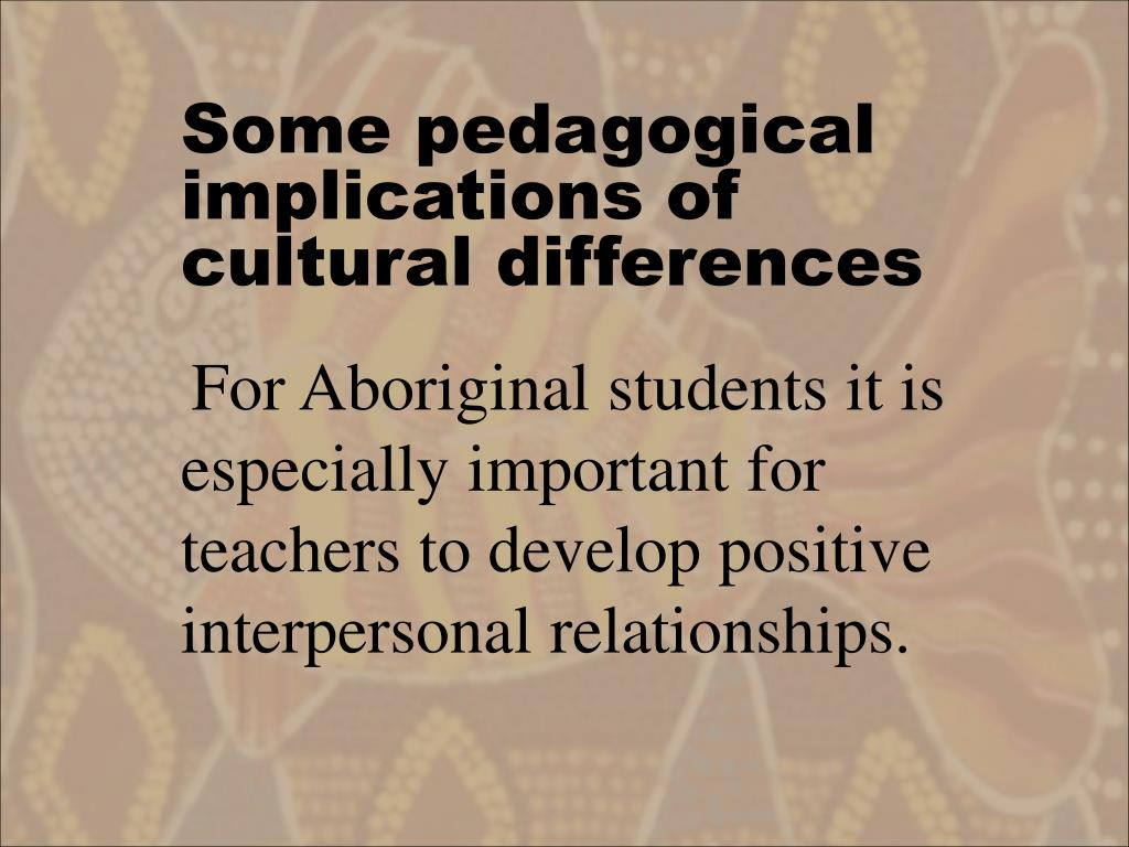 Some pedagogical implications of cultural differences