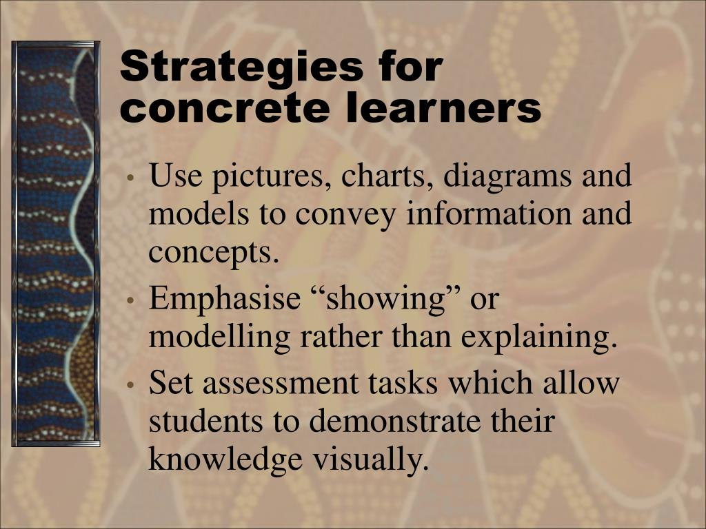 Strategies for concrete learners