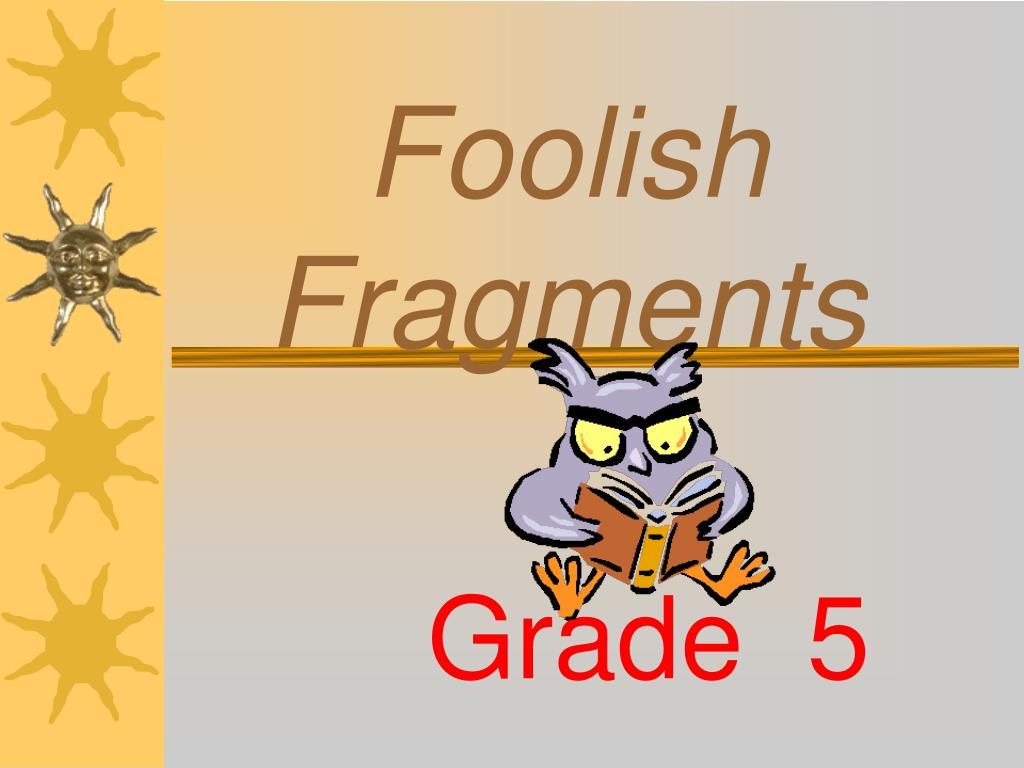 foolish fragments l.