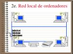 2e red local de ordenadores