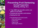 preventing fruit darkening during preparation peeling slicing etc