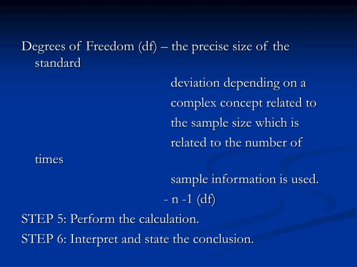 Degrees of Freedom (df) – the precise size of the standard