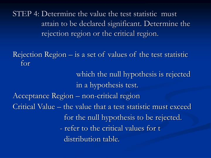 STEP 4: Determine the value the test statistic  must