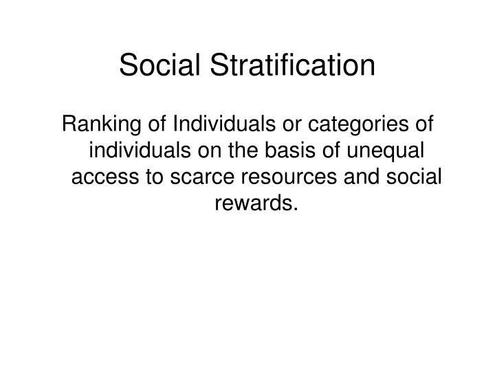 social stratification inevitable Social stratification is defined as the division of a society into a number of hierarchically arranged strata strata are the levels or classes in society which are layered in a structured hierarchy with the least privileged at the bottom and most privileged at the top.