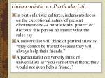 universalistic v s particularistic1