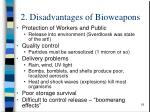 2 disadvantages of bioweapons