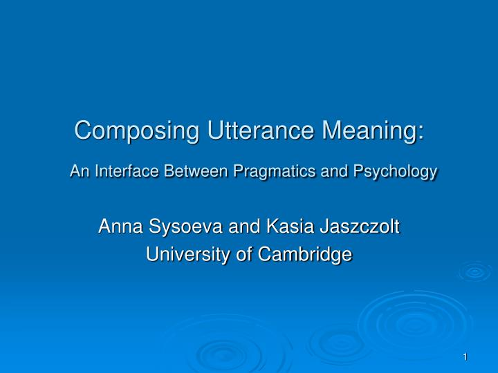 Composing utterance meaning an interface between pragmatics and psychology