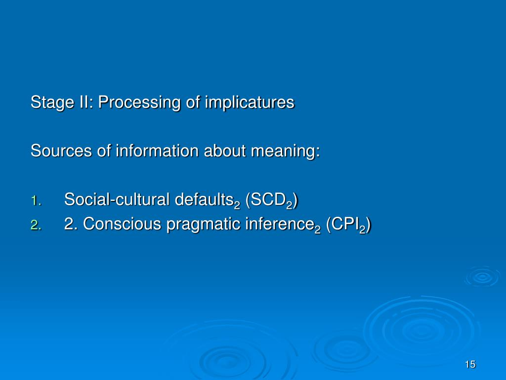 Stage II: Processing of implicatures