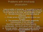 problems with mind body physicalism
