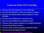 concerns about aln learning