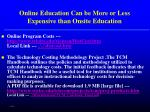 online education can be more or less expensive than onsite education19