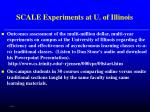 scale experiments at u of illinois