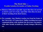 the dark side possible isolation downsides of online teaching