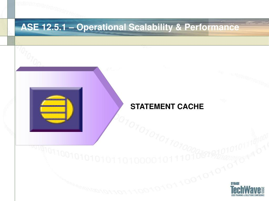 ASE 12.5.1 – Operational Scalability & Performance