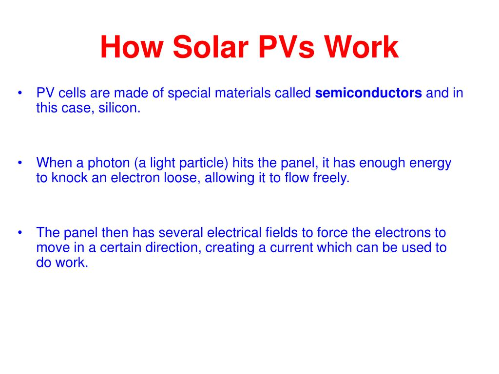 PV cells are made of special materials called