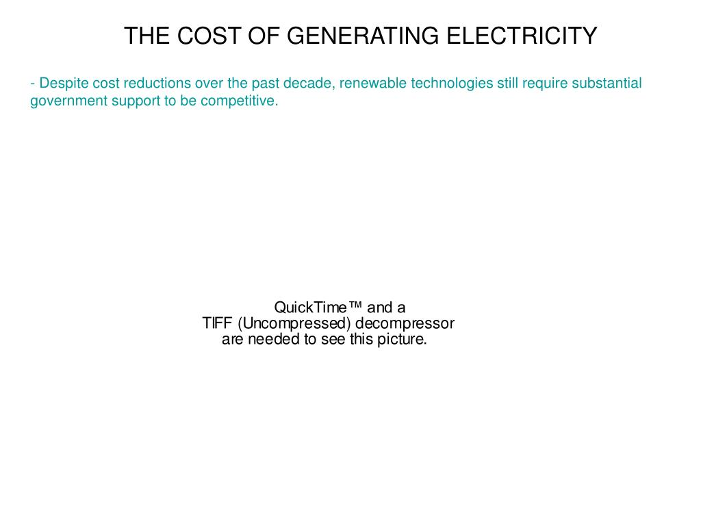 THE COST OF GENERATING ELECTRICITY