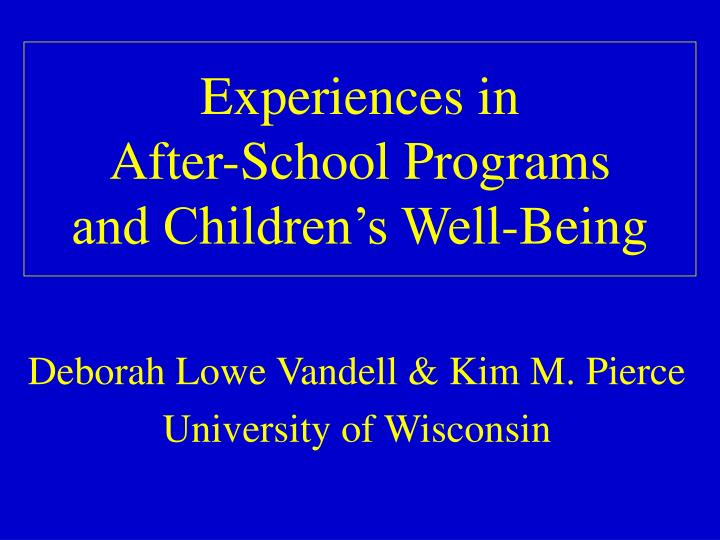 experiences in after school programs and children s well being n.