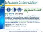 evo devo universe for scholars of evolutionary and developmental processes in the universe