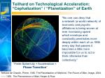 teilhard on technological acceleration cephalization planetization of earth
