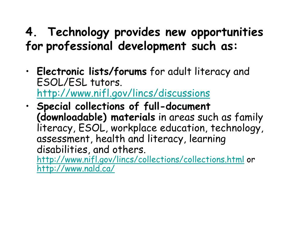4.  Technology provides new opportunities for
