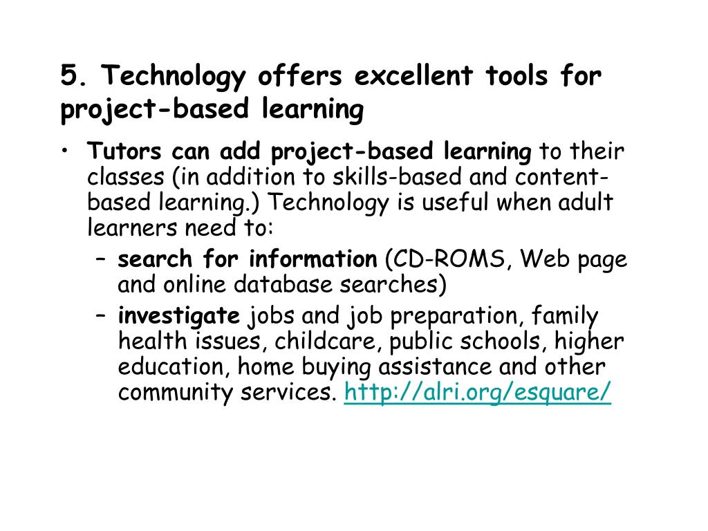 5. Technology offers excellent tools for project-based learning