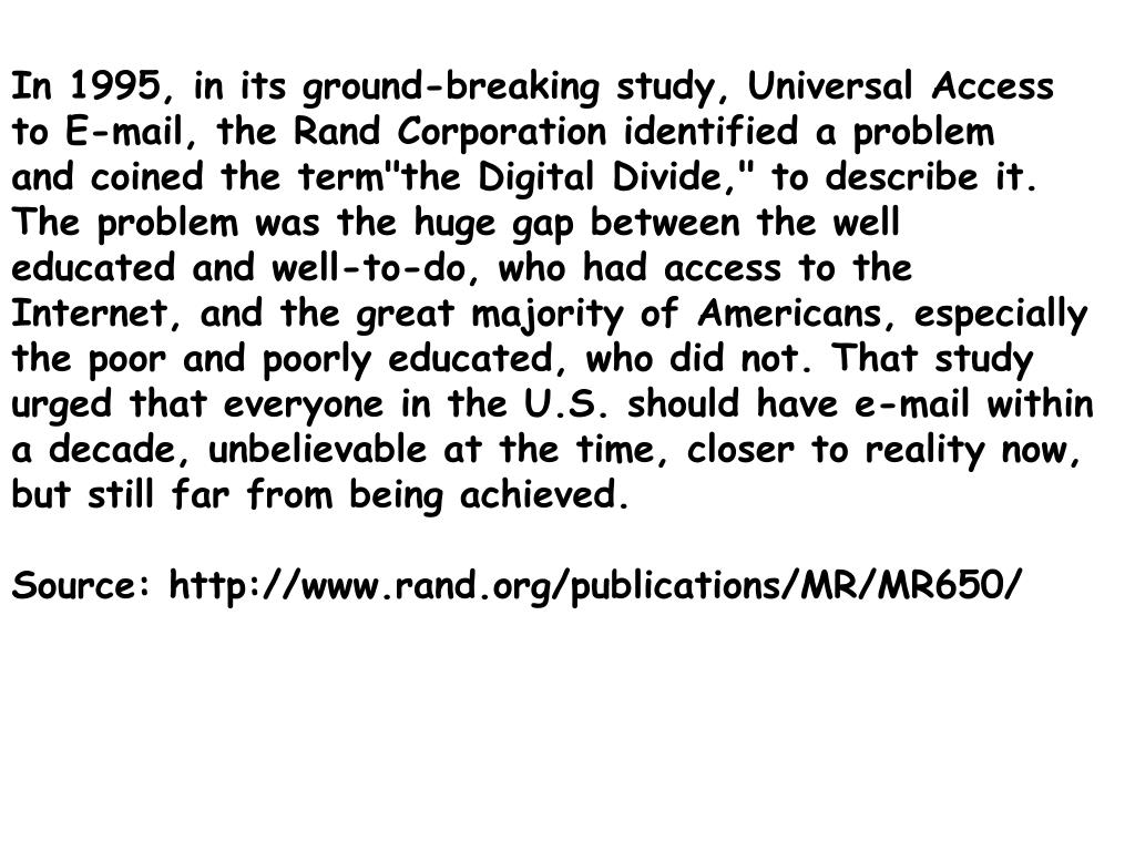 In 1995, in its ground-breaking study, Universal Access