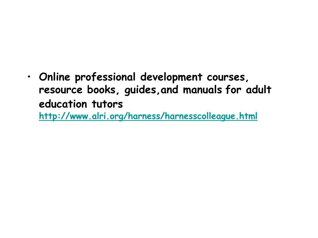 Online professional development courses, resource books, guides,and manuals