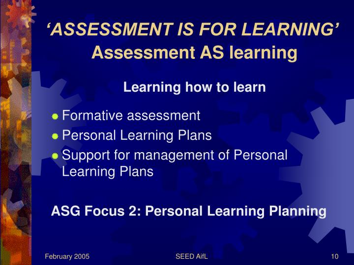 'ASSESSMENT IS FOR LEARNING'