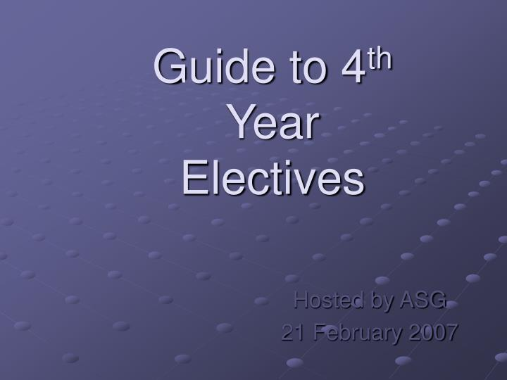 guide to 4 th year electives n.