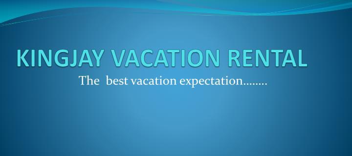 Kingjay vacation rental
