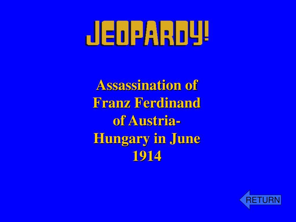 Assassination of Franz Ferdinand of Austria-Hungary in June 1914