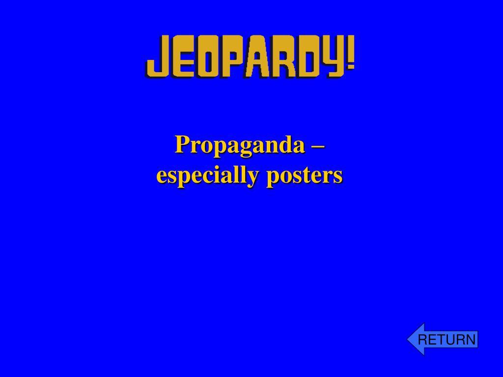 Propaganda – especially posters