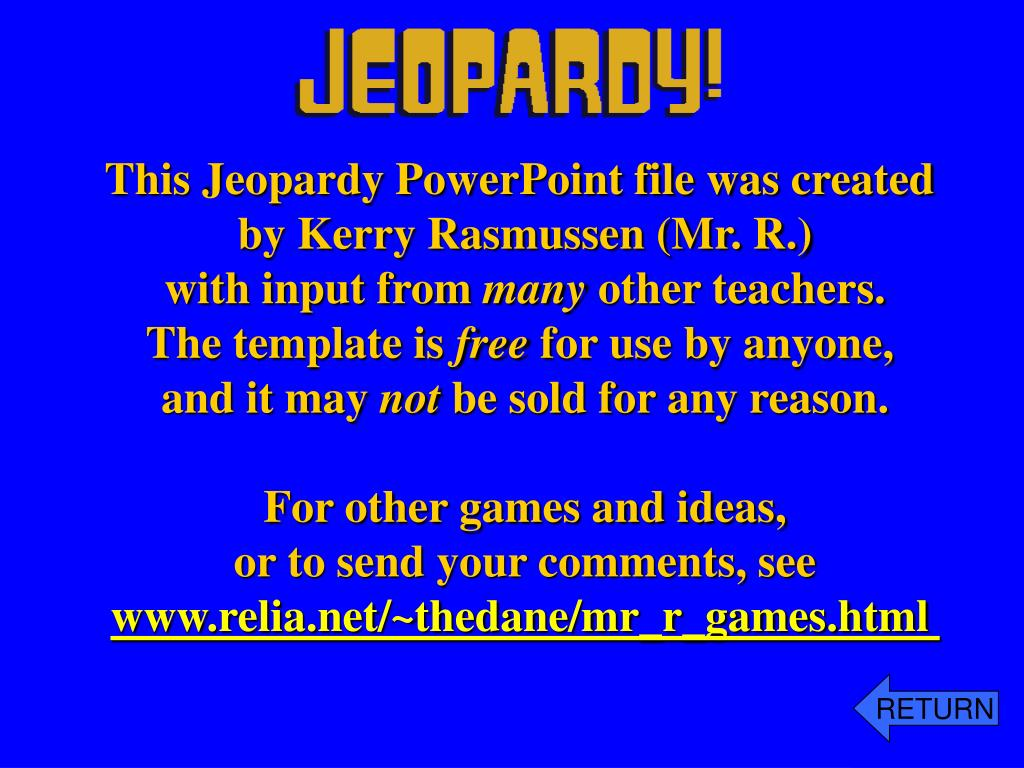 This Jeopardy PowerPoint file was created
