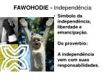 fawohodie independ ncia