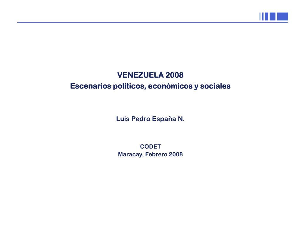 venezuela 2008 escenarios pol ticos econ micos y sociales l.